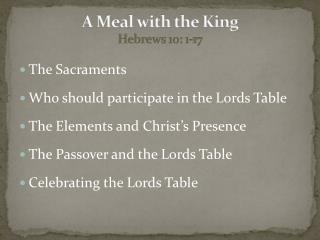 A Meal with the King Hebrews 10: 1-17