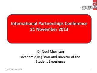 International Partnerships Conference 21 November 2013