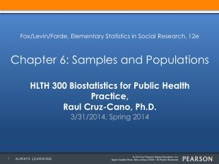 HLTH 300 Biostatistics for Public Health Practice, Raul Cruz-Cano, Ph.D.