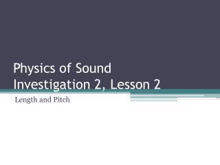 Physics of Sound Investigation 2, Lesson 2