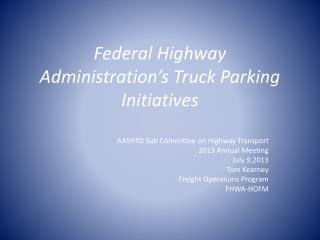 Federal Highway Administration's Truck Parking Initiatives