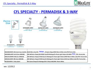 CFL Specialty - PermaDisk & 3-Way