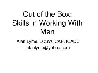 Out of the Box: Skills in Working With Men