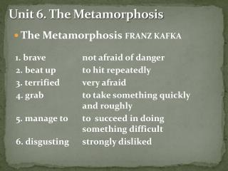 Unit 6. The Metamorphosis