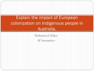 Explain the impact of European  colonization  on Indigenous people in Australia.