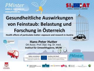 Hans-Peter Hutter OA  Assoz .-Prof. Dipl.-Ing. Dr. med. Institut für Umwelthygiene ,  MUW