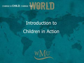 Introduction to  Children in Action