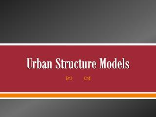 Urban Structure Models