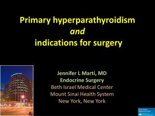 Jennifer L Marti, MD Endocrine Surgery Beth Israel Medical Center Mount Sinai Health System