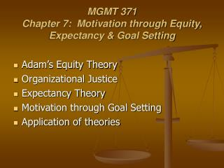 MGMT 371 Chapter 7:  Motivation through Equity, Expectancy  Goal Setting