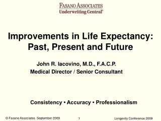 Improvements in Life Expectancy: Past, Present and Future