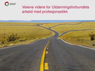 Veiene videre for Utdanningsforbundets arbeid med profesjonsetikk