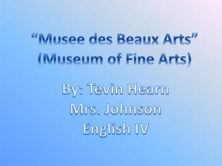 """Musee des Beaux Arts"" (Museum of Fine Arts)"