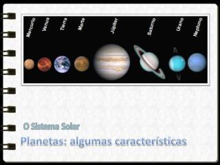 Planetas: algumas características