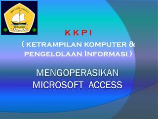 Mengoperasikan microsoft  access