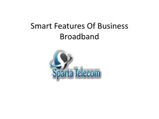 Smart Features Of Business Broadband