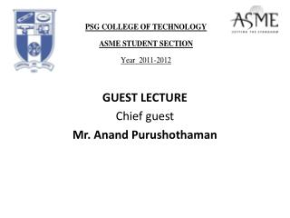 GUEST LECTURE Chief  guest Mr .  Anand Purushothaman