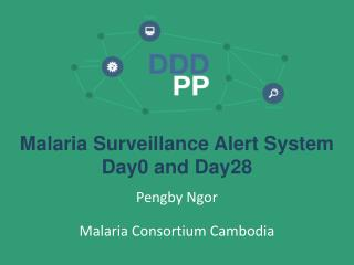 Malaria Surveillance Alert System Day0 and Day28