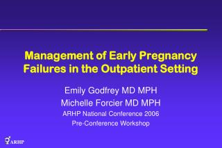 Management of Early Pregnancy Failures in the Outpatient Setting