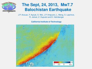 The Sept, 24, 2013 ,   Mw7.7 Balochistan Earthquake