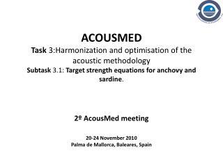 2º  AcousMed  meeting 20-24 November 2010 Palma de Mallorca, Baleares, Spain