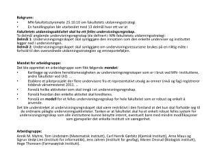 Bakgrunn: MN-fakultetsstyremøte 25.10.10 om fakultetets  utdanningsstrategi.