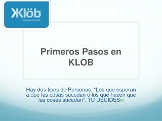Primeros Pasos en  KLOB