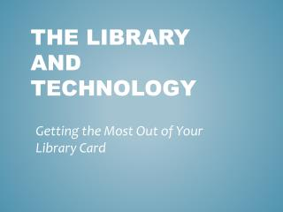The library and Technology