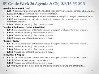 8 th  Grade Week 36 Agenda & Obj. 5/6/13-5/10/13