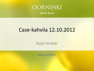 Case-kahvila  12.10.2012