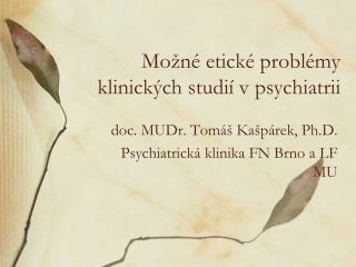 Možné etické problémy klinických studií v psychiatrii