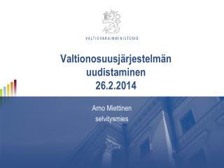 Valtionosuusjärjestelmän uudistaminen 26.2.2014