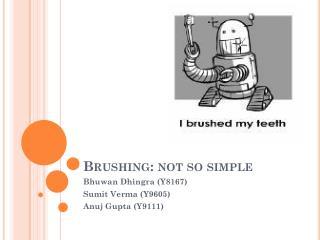 Brushing: not so simple