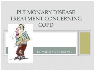 Pulmonary Disease Treatment concerning COPD