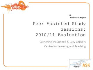 Peer Assisted Study Sessions:  2010/11 Evaluation