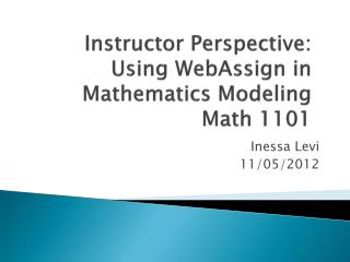 Instructor Perspective: Using WebAssign in Mathematics  Modeling Math 1101