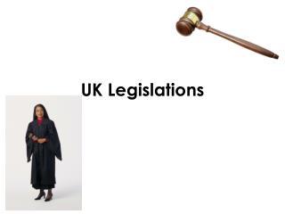 UK Legislations