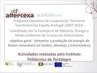 Actividades realizadas pelo Instituto Politécnico de Portalegre