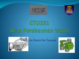 CTU231 Asas Perakaunan  Islam