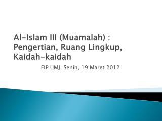 Al-Islam III (Muamalah) : Pengertian, Ruang Lingkup, Kaidah-kaidah