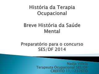 Nadja  Villela Terapeuta Ocupacional SES/DF CREFITO 11/12376TO