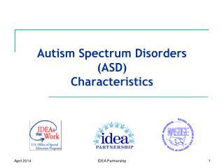 Autism Spectrum Disorders (ASD) Characteristics