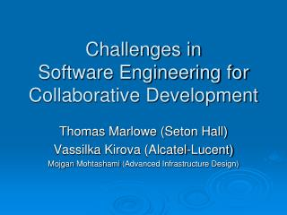 Challenges in  Software Engineering for Collaborative Development