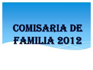 COMISARIA DE FAMILIA 2012