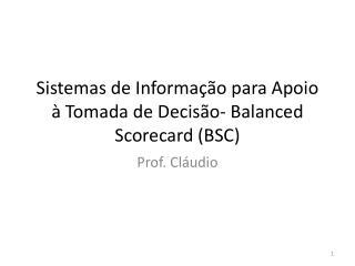 Sistemas  de  Informa��o para Apoio  �  T omada  de  Decis�o - Balanced Scorecard (BSC)