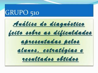 GRUPO 510