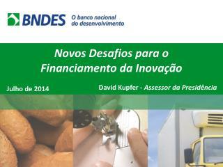 Novos Desafios para o Financiamento da Inovação