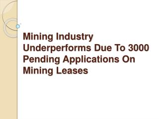 Heavy Mineral Mining Industry Underperforms Due To 3000 Pend