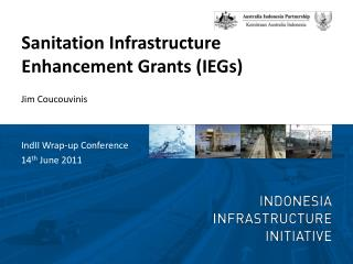 Sanitation Infrastructure Enhancement Grants (IEGs)
