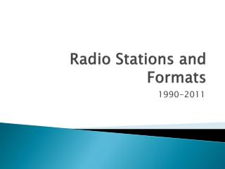 Radio Stations and Formats